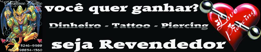 Ganhe dinheiro ou piercing ou tattoo
